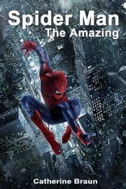 The Amazing Spider Man ebook by Paulo Maldonado,Catherine Braun