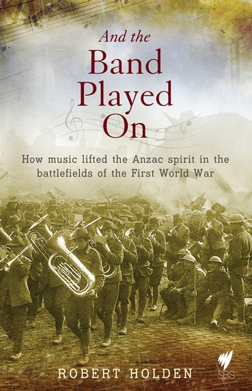 And The Band Played On Ebook By Holden 9781743581742 Rakuten Kobo
