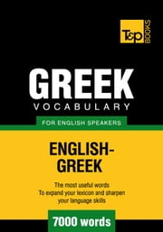 Greek vocabulary for English speakers - 7000 words ebook by Andrey Taranov