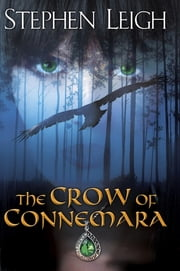 The Crow of Connemara ebook by Stephen Leigh