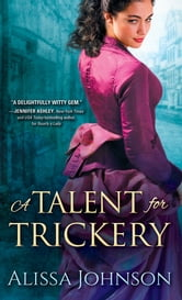 A Talent for Trickery ebook by Alissa Johnson