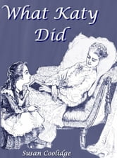 What Katy Did ebook by Susan Coolidge,Adele Ledyard (Illustrator)