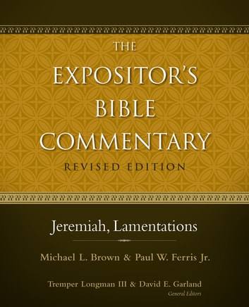 Jeremiah, Lamentations ebook by Michael L. Brown, PhD,Paul W. Ferris,Tremper Longman III,David E. Garland
