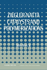Ziegler-Natta Catalysts Polymerizations ebook by Boor, John Jr.