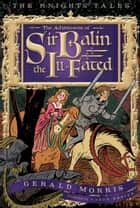 The Adventures of Sir Balin the Ill-Fated ebook by Aaron Renier, Gerald Morris