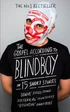 The Gospel According to Blindboy in 15 Short Stories ebook by Blindboy Boatclub