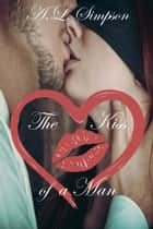 The Kiss of a Man ebook by A.L. Simpson