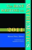The Best Writing on Mathematics 2011 ebook by Mircea Pitici, Freeman Dyson