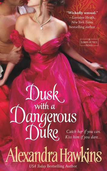 Dusk with a Dangerous Duke - A Lords of Vice Novel ebook by Alexandra Hawkins