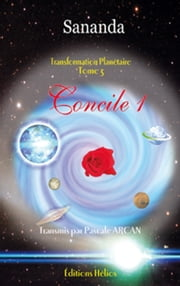 Concile 1 - Transformation planétaire Tome 3 ebook by Pascale Arcan
