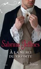 A la merci du vicomte eBook by Sabrina Jeffries