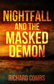 Nightfall and the Masked Demon ebook by Richard Combs