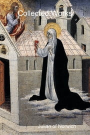 Collected Works ebook by Julian of Norwich