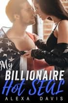 My Billionaire Hot Seal - My Billionaire Romance Series, #9 ebook by