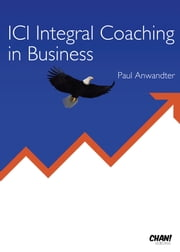 ICI Integral Coaching in Business ebook by Paul Anwandter