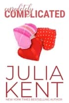 Completely Complicated (Her Billionaires #3) - Romantic Comedy Billionaire Story ebook by