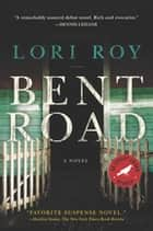 Bent Road - A Novel ebook by Lori Roy