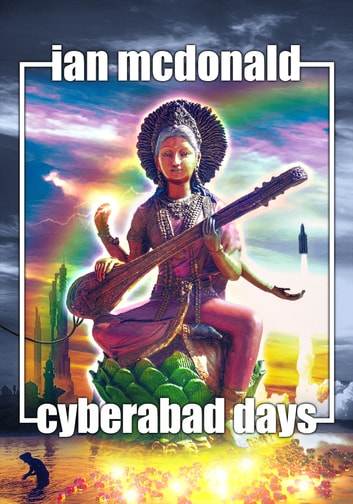 Cyberabad Days ebook by Ian McDonald