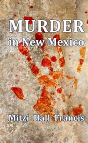 Murder in New Mexico ebook by Mitzi Hall Francis