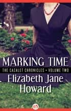 Marking Time ebook by Elizabeth Jane Howard