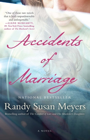 Accidents of Marriage - A Novel 電子書籍 by Randy Susan Meyers