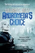Andromeda's Choice ebook by William C. Dietz