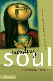 Mending the Soul - Understanding and Healing Abuse ebook by Kobo.Web.Store.Products.Fields.ContributorFieldViewModel
