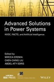 Advanced Solutions in Power Systems - HVDC, FACTS, and Artificial Intelligence ebook by Mircea Eremia,Chen-Ching Liu,Abdel-Aty Edris
