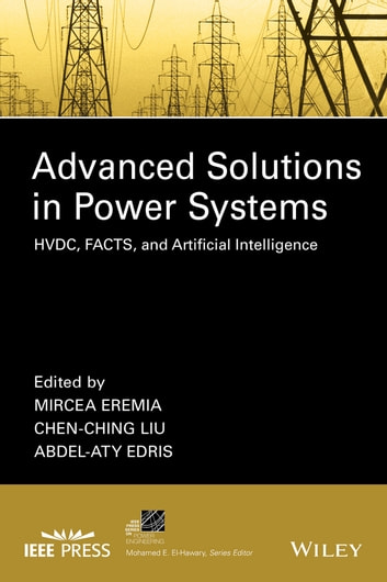 Advanced Solutions in Power Systems - HVDC, FACTS, and Artificial Intelligence ebook by