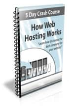 How Web Hosting Works ebook by Jimmy   Cai