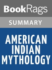 American Indian Mythology by Alice Marriott and Carol K. Rachlin Summary & Study Guide ebook by BookRags