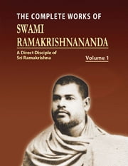 The Complete Works of Swami Ramakrishnananda Volume I ebook by Compailation