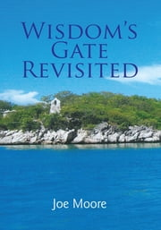 Wisdom's Gate Revisited ebook by Joe Moore