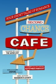 Second Chance Cafe ebook by Susanne Bellamy, Elizabeth Ellen Carter, Noelle Clark,...