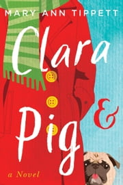 Clara & Pig - Clara Adventures, #1 ebook by Mary Ann Tippett