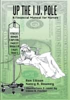 UP THE I.V. POLE ebook by Ronald Ellison Nancy A Downey