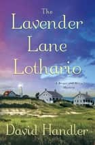 The Lavender Lane Lothario ebook by David Handler