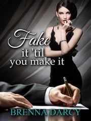 Fake It 'Til You Make It ebook by Brenna Darcy