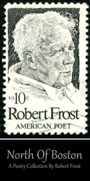 Robert Frost - North of Boston
