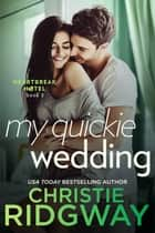 My Quickie Wedding (Heartbreak Hotel Book 3) ebook by