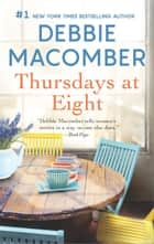Thursdays at Eight - A Romance Novel ebook by Debbie Macomber