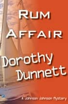 Rum Affair: Dolly and the Singing Bird ; The Photogenic Soprano ebook by Dorothy Dunnett