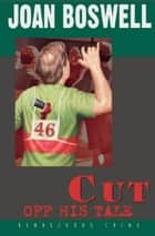 Cut Off His Tale ebook by Joan Boswell