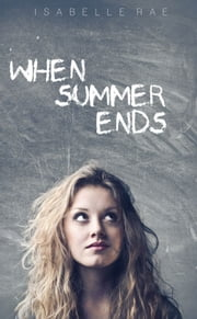 When Summer Ends ebook by Isabelle Rae