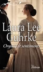 Orgueil et sentiments eBook by Laura Lee Guhrke