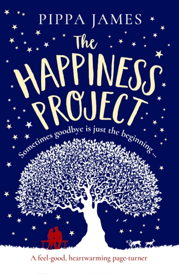 The Happiness Project - An emotional, heartwarming page turner ebook by Pippa James
