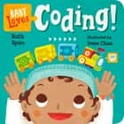 Baby Loves Coding! ebook by Ruth Spiro, Irene Chan