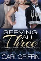 Serving All Three ebook by Cari Griffin