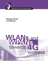 Wlans and Wpans Towards 4g Wireless ebook by Mu?oz