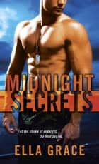 Midnight Secrets - The Wildefire Series ebook by Ella Grace